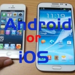 Android or iOS Which One is for you?