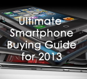 Ultimate Smartphone Buying Guide for 2013